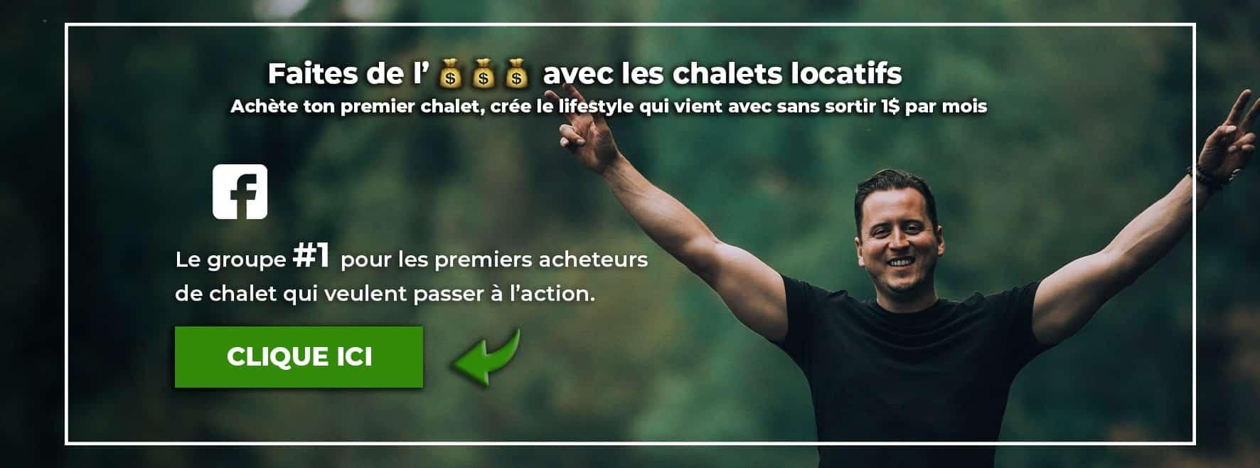 Faites de l'argent avec les chalets locatifs groupe facebook par Maxime Rondeau